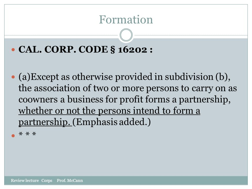 Formation CAL. CORP. CODE § 16202 :