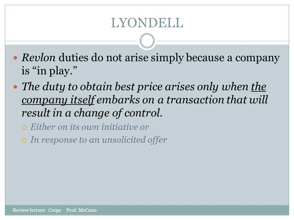 LYONDELL Revlon duties do not arise simply because a company is in play.