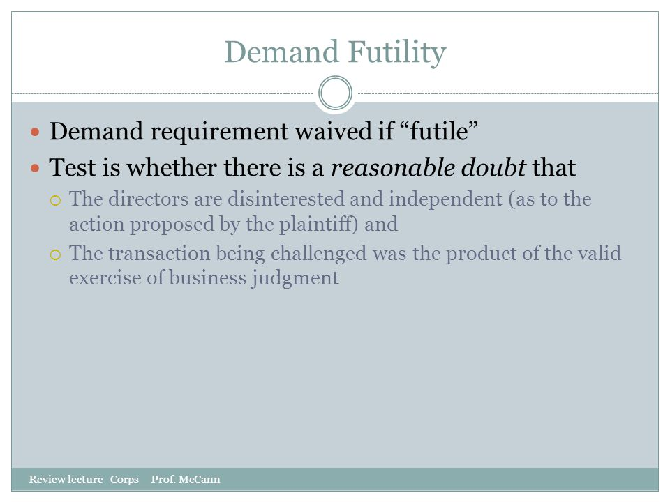 Demand Futility Demand requirement waived if futile