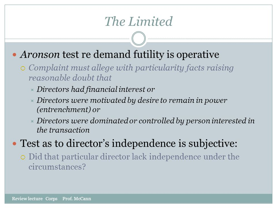 The Limited Aronson test re demand futility is operative