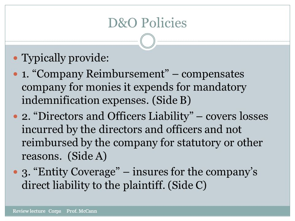 D&O Policies Typically provide: