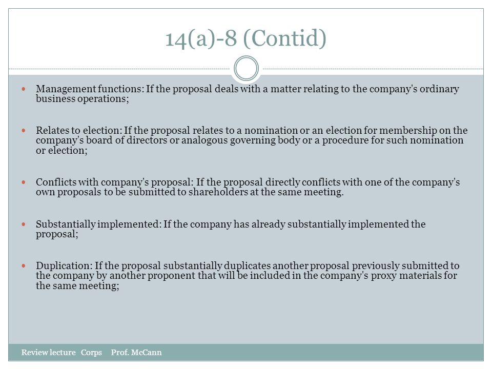 14(a)-8 (Contid) Management functions: If the proposal deals with a matter relating to the company s ordinary business operations;