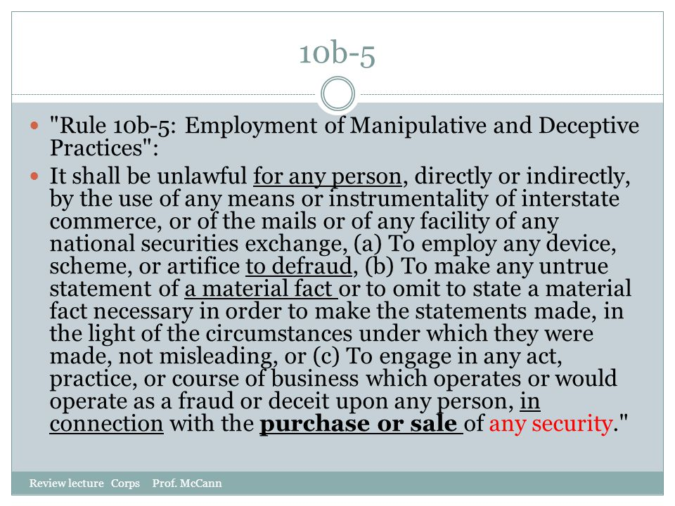 10b-5 Rule 10b-5: Employment of Manipulative and Deceptive Practices :