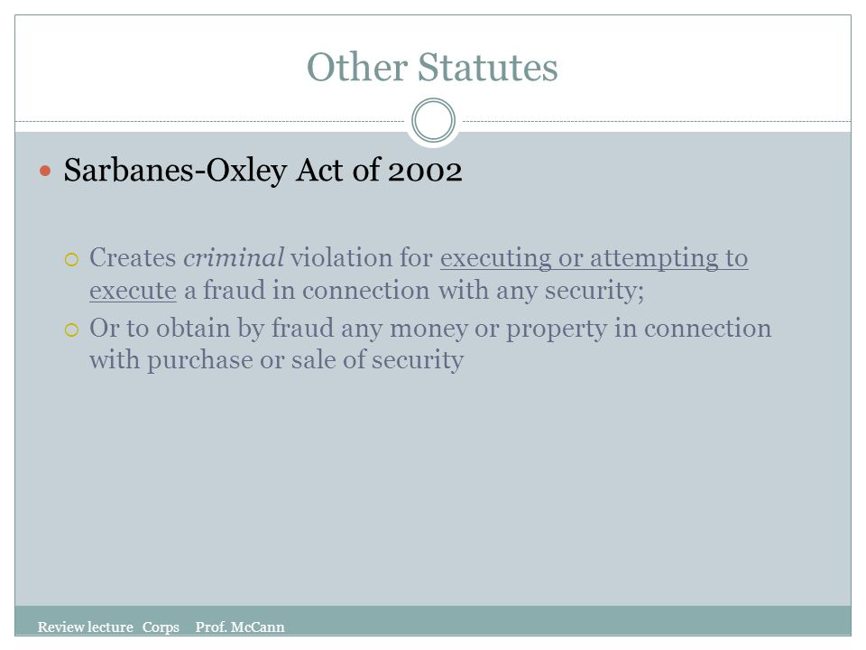 Other Statutes Sarbanes-Oxley Act of 2002