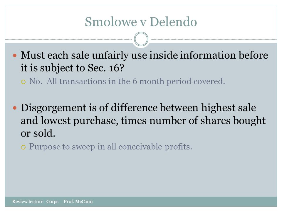 Smolowe v Delendo Must each sale unfairly use inside information before it is subject to Sec. 16