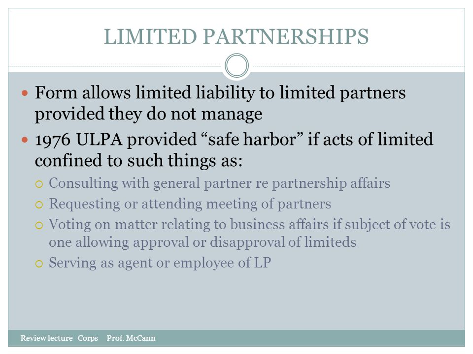 LIMITED PARTNERSHIPS Form allows limited liability to limited partners provided they do not manage.