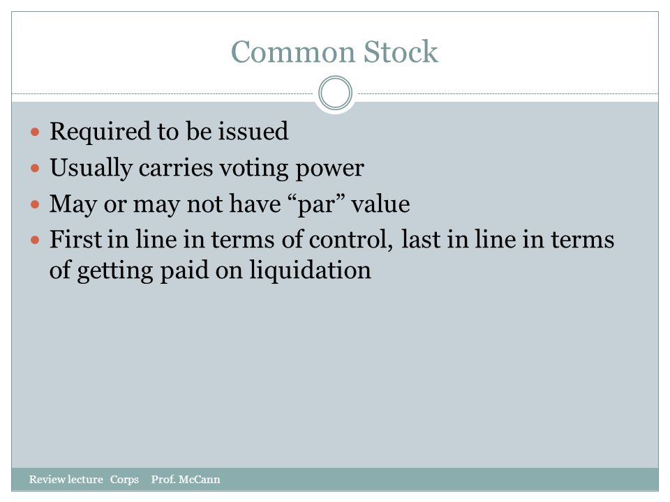 Common Stock Required to be issued Usually carries voting power