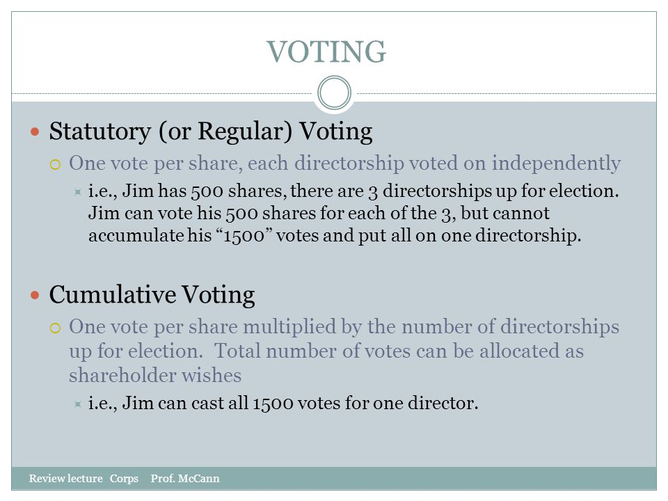 VOTING Statutory (or Regular) Voting Cumulative Voting