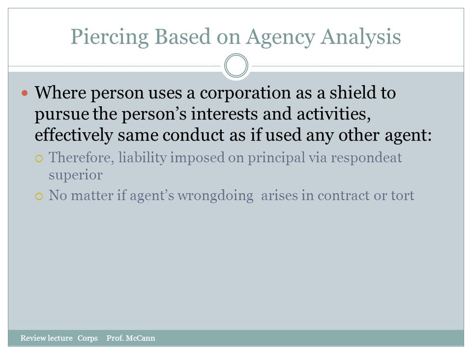 Piercing Based on Agency Analysis