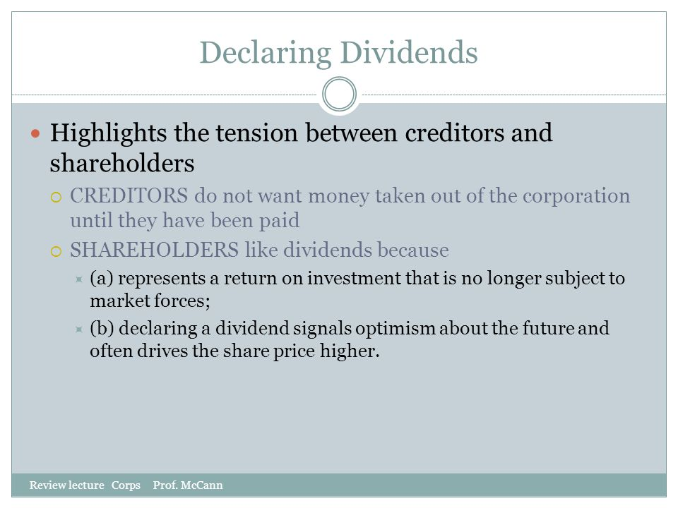 Declaring Dividends Highlights the tension between creditors and shareholders.