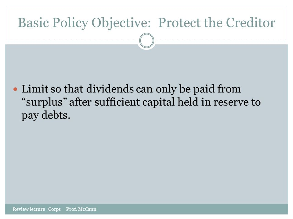 Basic Policy Objective: Protect the Creditor