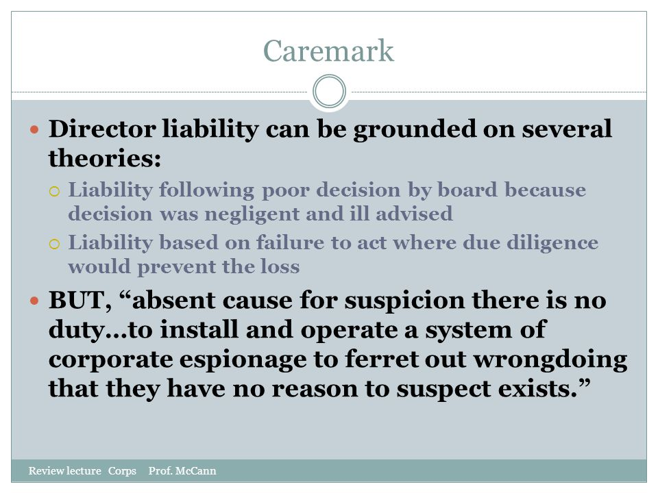 Caremark Director liability can be grounded on several theories:
