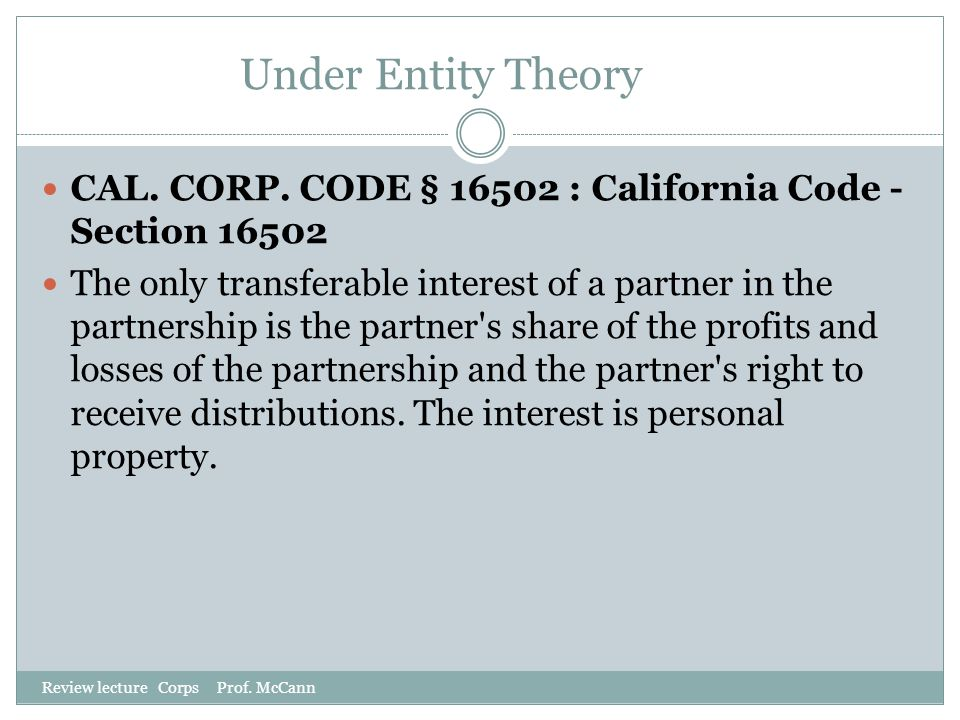 Under Entity Theory CAL. CORP. CODE § 16502 : California Code - Section 16502.