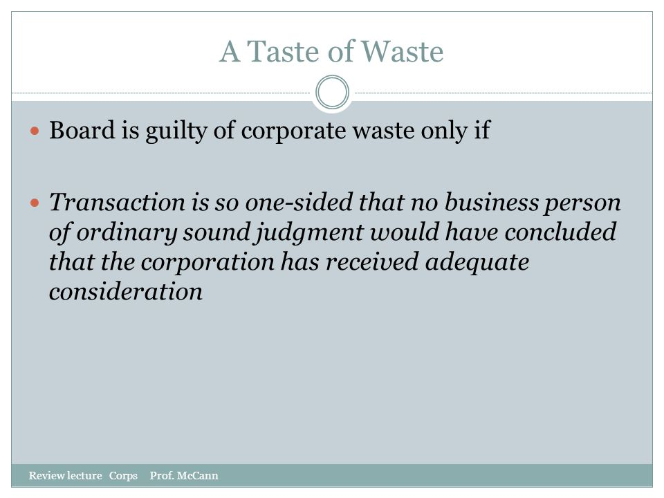 A Taste of Waste Board is guilty of corporate waste only if