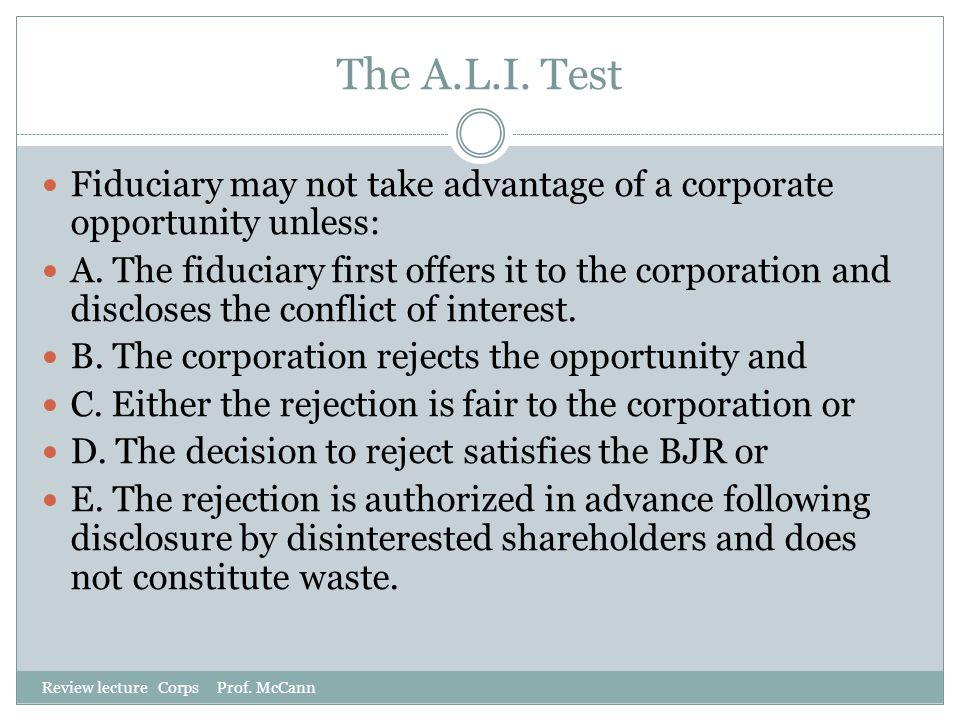 The A.L.I. Test Fiduciary may not take advantage of a corporate opportunity unless: