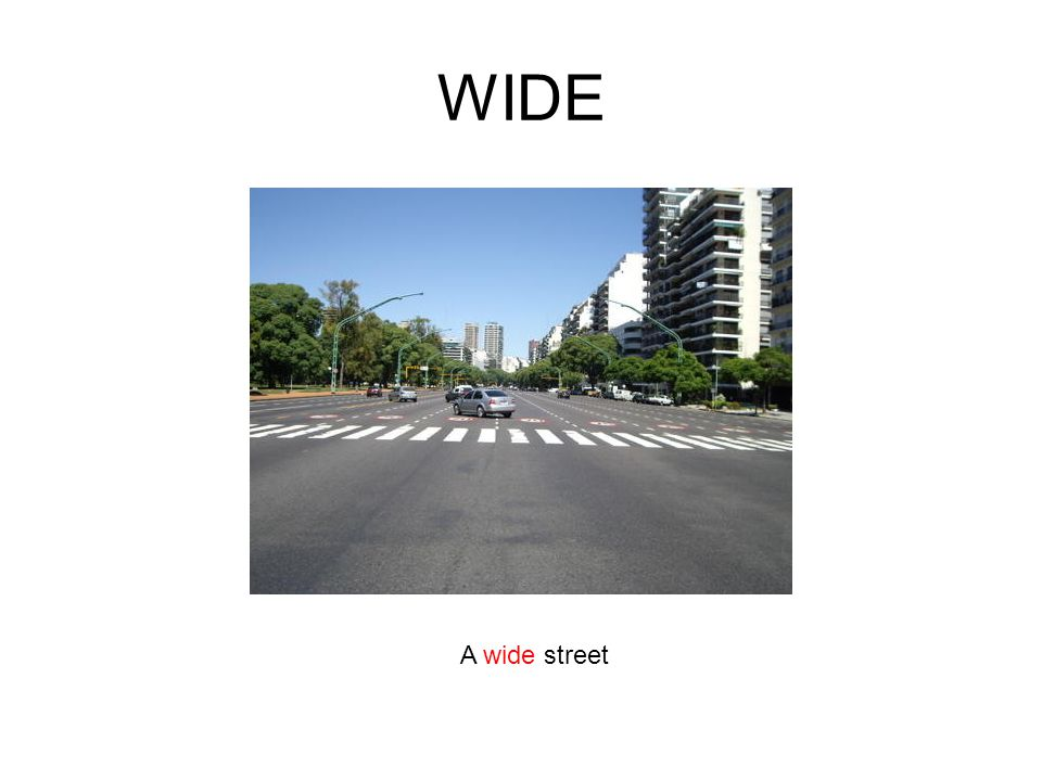 WIDE A wide street