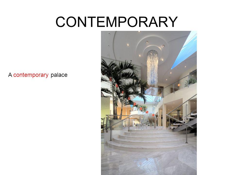 CONTEMPORARY A contemporary palace