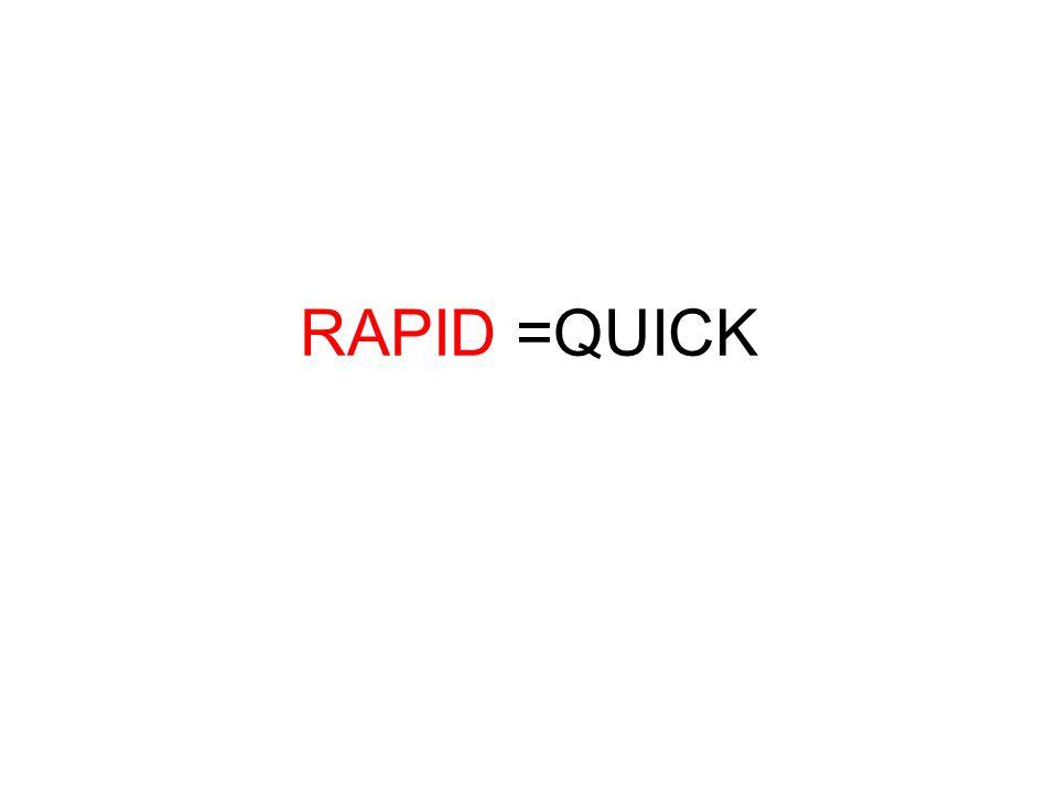 RAPID =QUICK