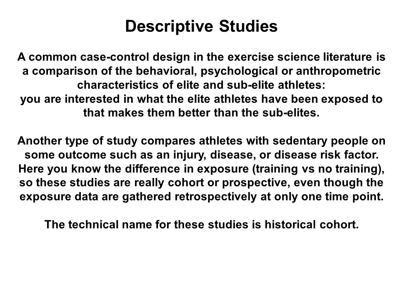 The technical name for these studies is historical cohort.