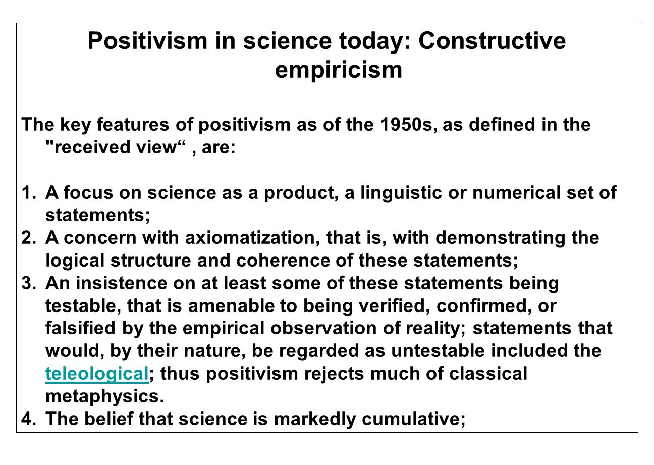 Positivism in science today: Constructive empiricism