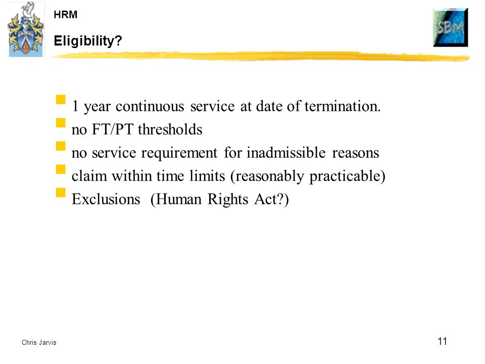 1 year continuous service at date of termination. no FT/PT thresholds