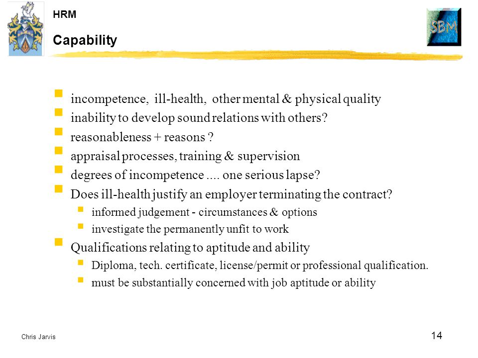 incompetence, ill-health, other mental & physical quality