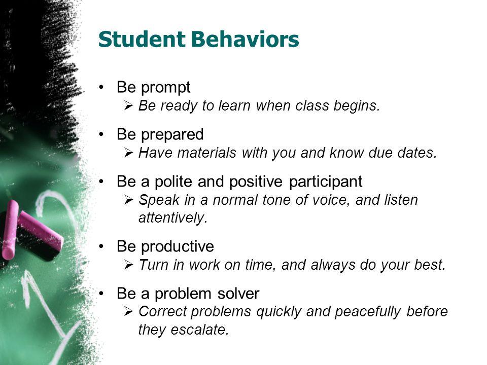 Student Behaviors Be prompt Be prepared