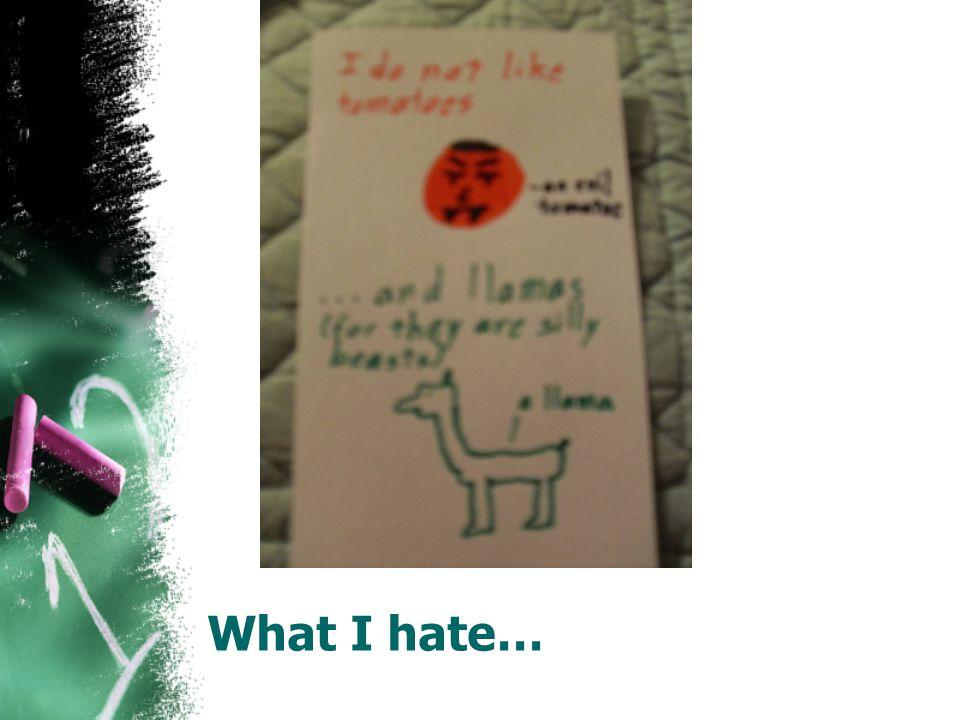 What I hate…