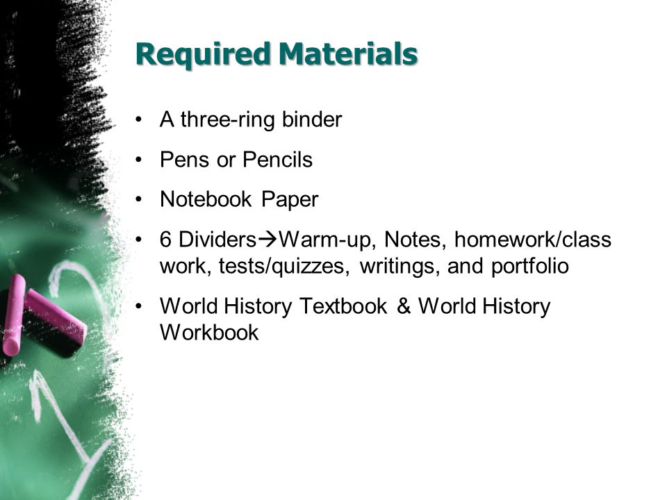 Required Materials A three-ring binder Pens or Pencils Notebook Paper