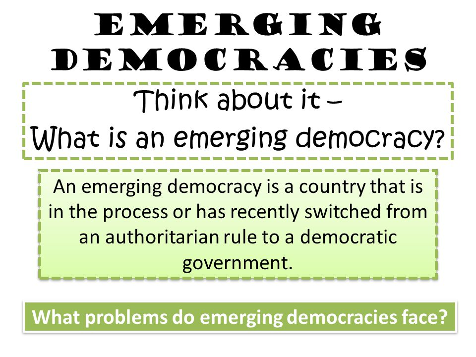 What problems do emerging democracies face