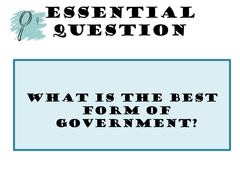 democracy best form of government Government is one of the most important element of state through which society is politically organized it is an agency where the collective will of the people is.