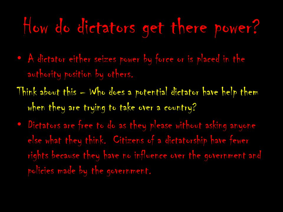 How do dictators get there power