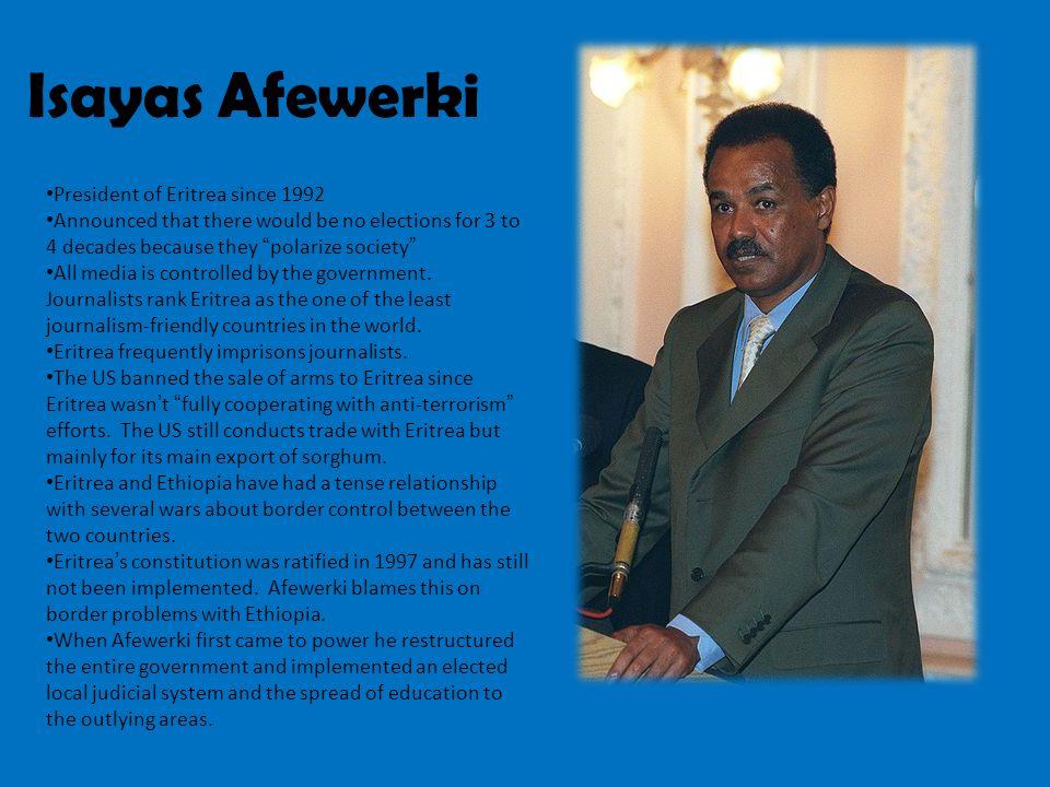 Isayas Afewerki President of Eritrea since 1992