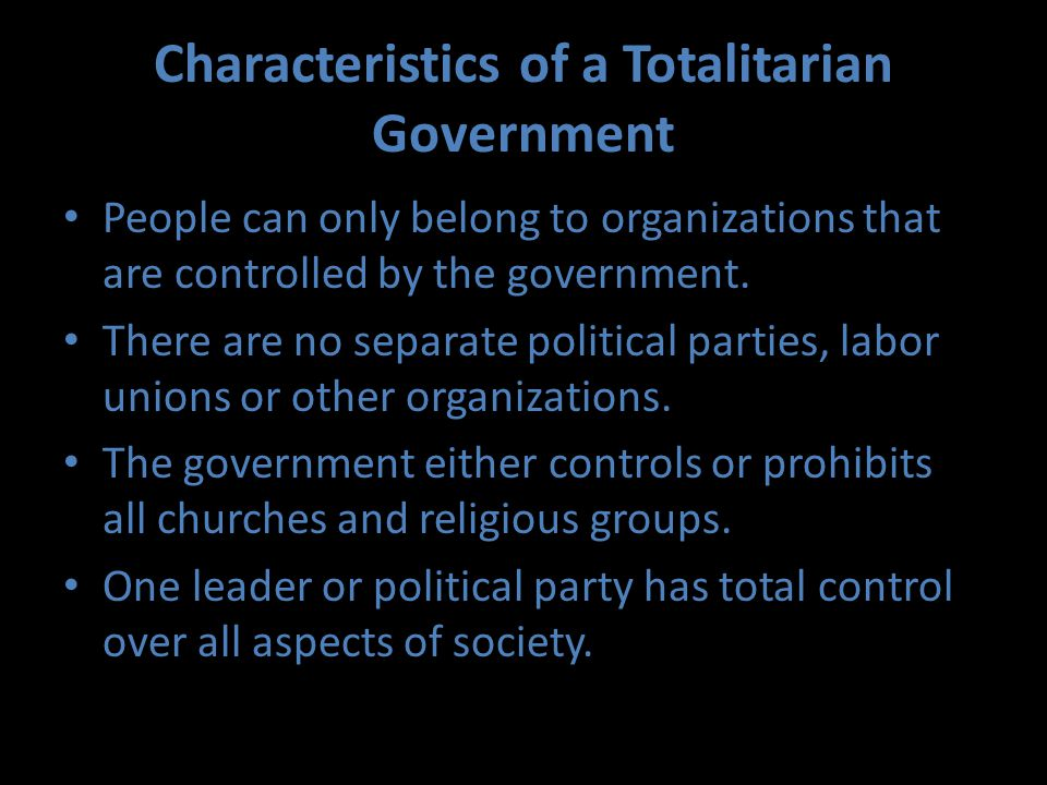 Characteristics of a Totalitarian Government