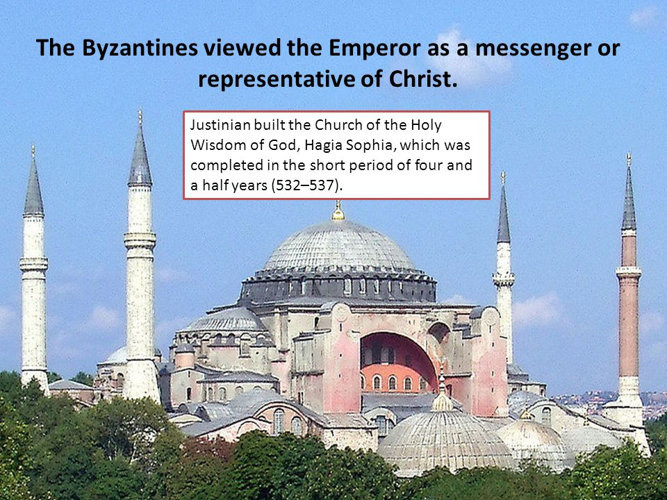 The Byzantines viewed the Emperor as a messenger or representative of Christ.