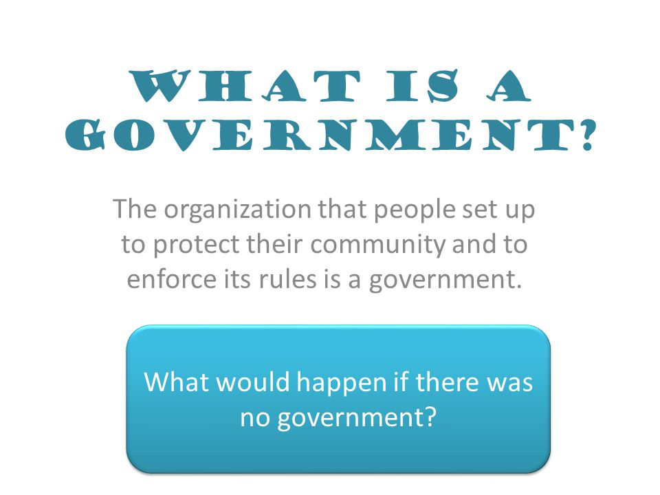 What would happen if there was no government