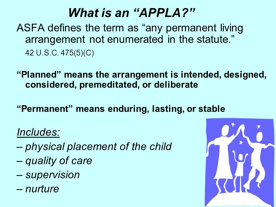 What is an APPLA ASFA defines the term as any permanent living arrangement not enumerated in the statute.