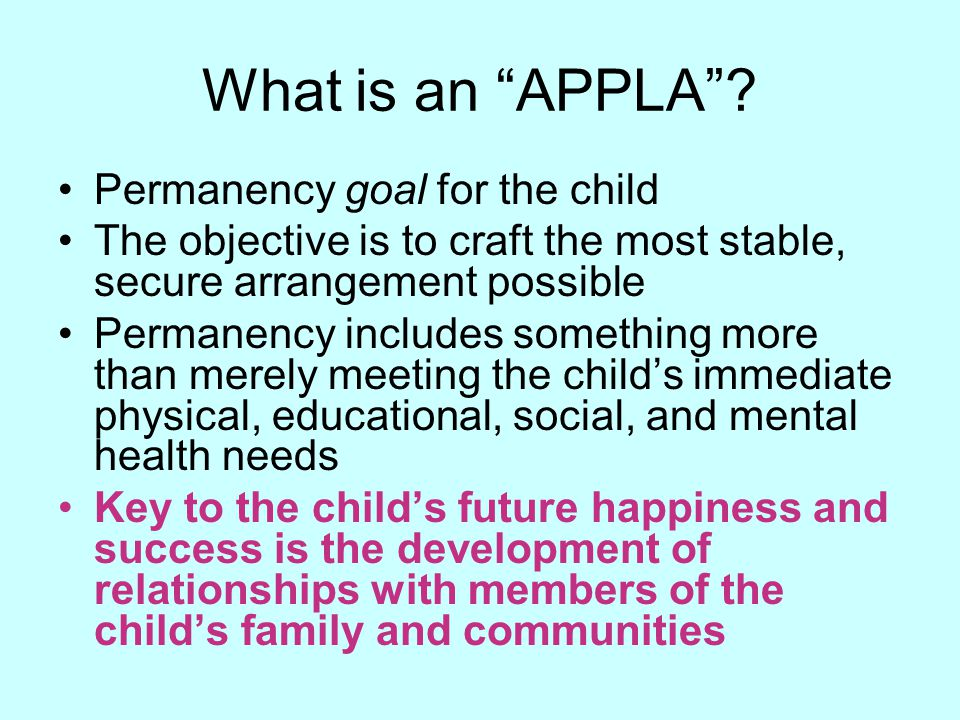 What is an APPLA Permanency goal for the child