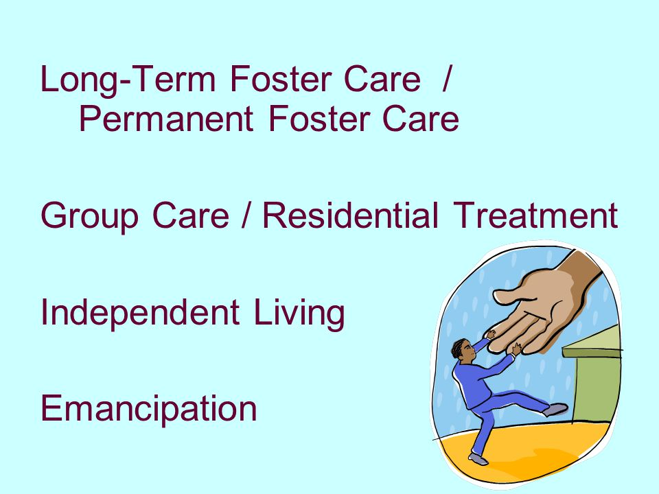 Long-Term Foster Care / Permanent Foster Care