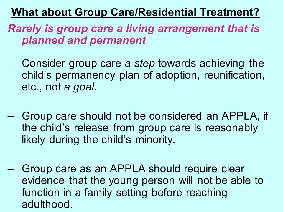 What about Group Care/Residential Treatment