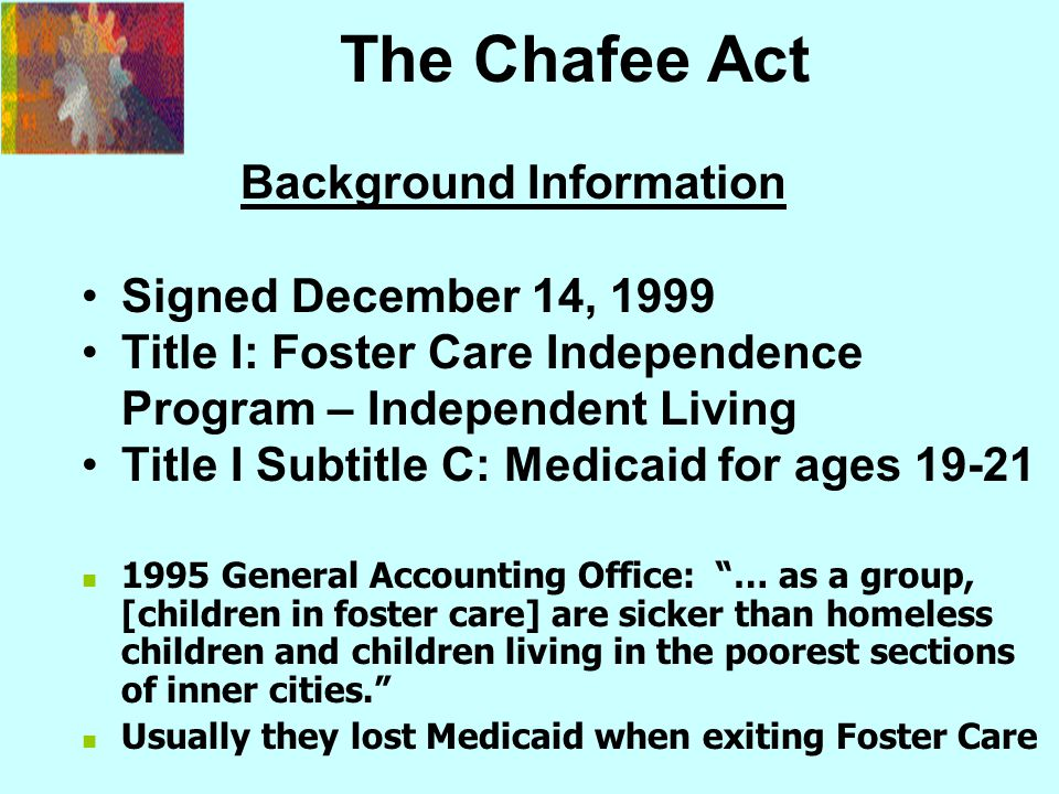 The Chafee Act Background Information Signed December 14, 1999