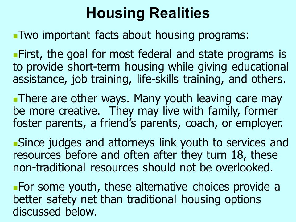 Housing Realities Two important facts about housing programs: