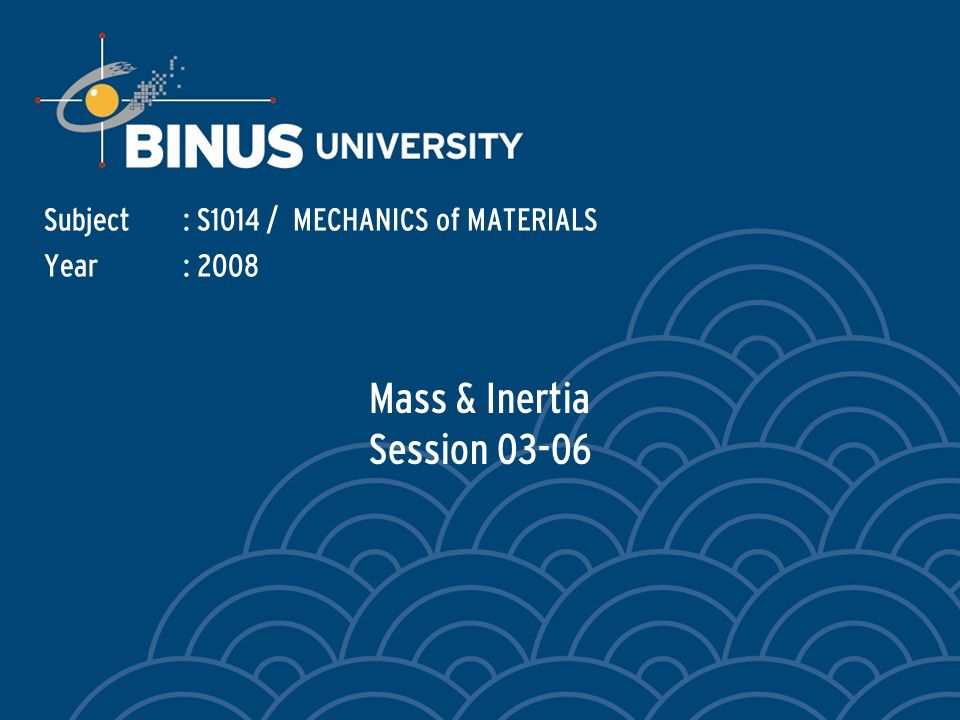 Mass & Inertia Session 03-06
