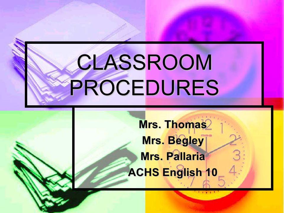 Mrs. Thomas Mrs. Begley Mrs. Pallaria ACHS English 10