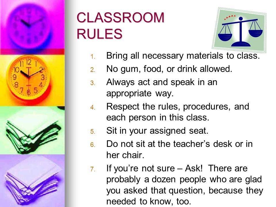 CLASSROOM RULES Bring all necessary materials to class.