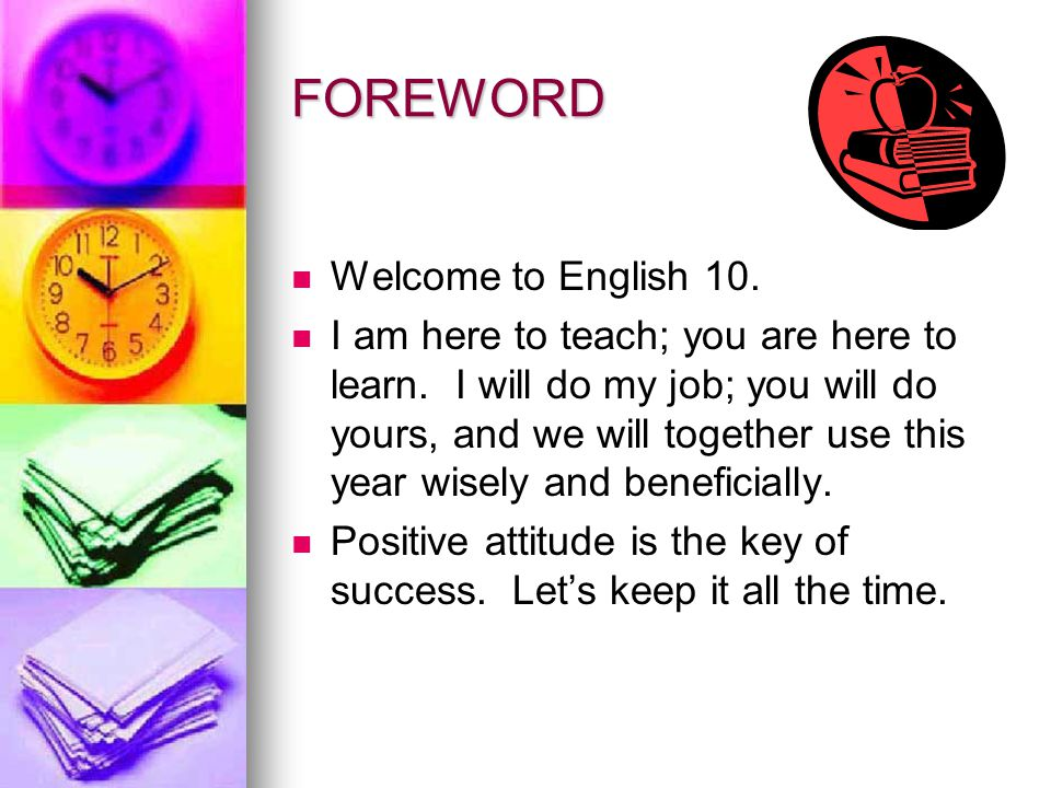 FOREWORD Welcome to English 10.