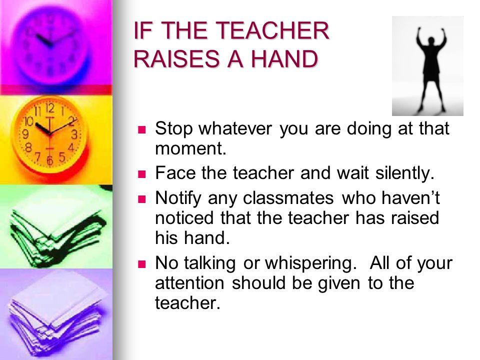 IF THE TEACHER RAISES A HAND