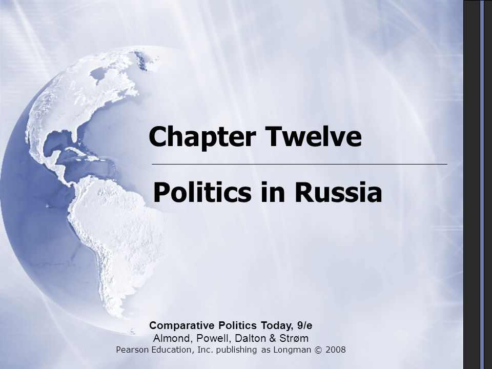 Chapter Twelve Politics in Russia Comparative Politics Today, 9/e