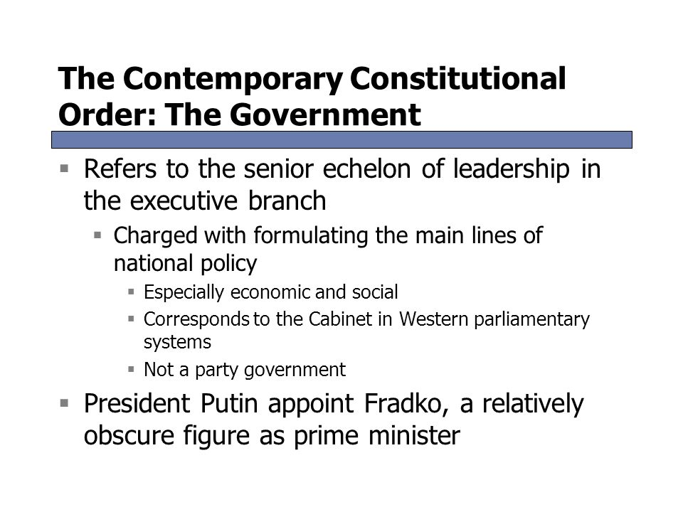 The Contemporary Constitutional Order: The Government
