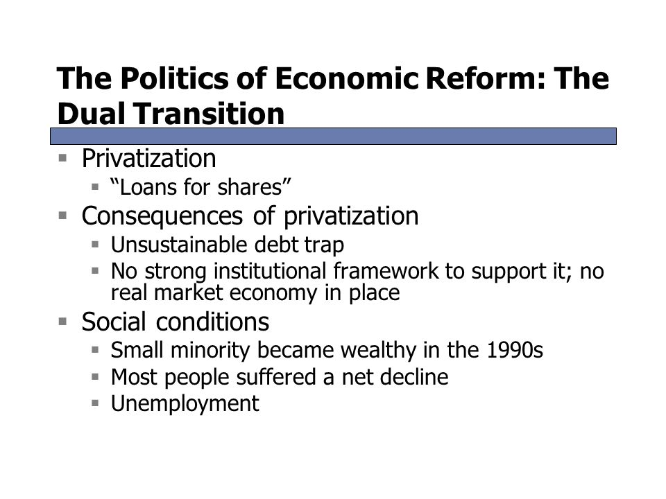 The Politics of Economic Reform: The Dual Transition